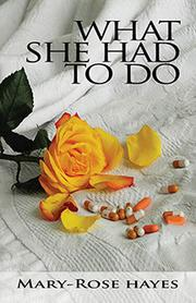 WHAT SHE HAD TO DO by Mary-Rose Hayes
