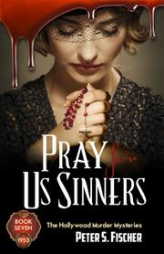Pray for us Sinners  by Peter S. Fischer