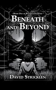 Beneath And Beyond by David Stricklen