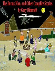 The Bunny Man, and Other Campfire Stories by Gary Dimmett