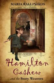 HAMILTON CASHEW AND THE STORY WEAVERS by Maria Kallinikos