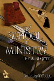 THE SCHOOL OF MINISTRY by Braxton A. Cosby