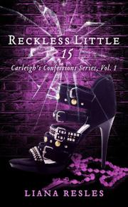 Reckless Little 15 by Liana Resles