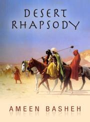 DESERT RHAPSODY by Ameen Basheh