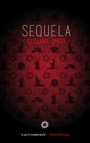 SEQUELA by Cleland Smith