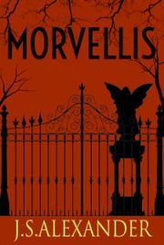 MORVELLIS by J.S. Alexander