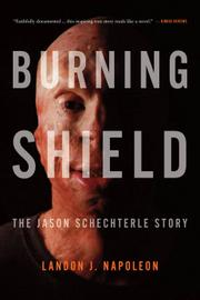 Burning Shield: The Jason Schechterle Story by Landon J. Napoleon