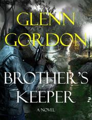 BROTHER'S KEEPER by Glenn Gordon