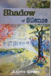 SHADOW OF SILENCE by Judith Erwin