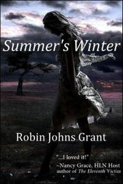 SUMMER'S WINTER by Robin Johns Grant