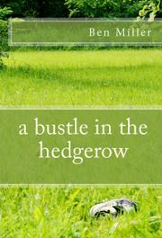 A BUSTLE IN THE HEDGEROW by Ben Miller