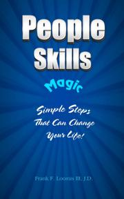 PEOPLE SKILLS MAGIC by Frank F. Loomis III