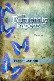 THE BUTTERFLY PAPERS by Pepper Carlson
