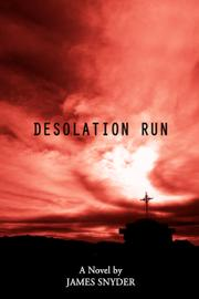 DESOLATION RUN by James Snyder