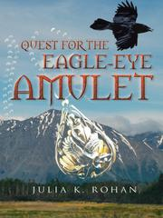 Quest for the Eagle-Eye Amulet by Julia K. Rohan