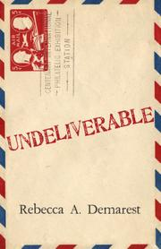 UNDELIVERABLE by Rebecca A. Demarest