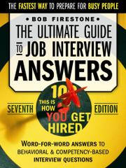 The Ultimate Guide To Job Interview Answers by Bob Firestone