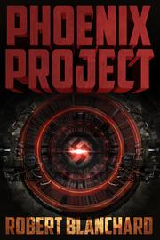 PHOENIX PROJECT by Robert Blanchard