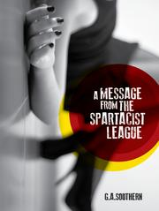 A Message From The Spartacist League by G. A. Southern