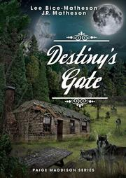 DESTINY'S GATE by Lee Bice-Matheson