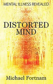 DISTORTED MIND by Michael Fortnam