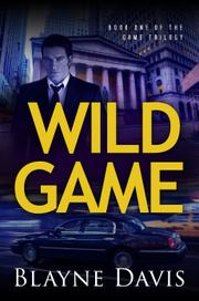 WILD GAME by Blayne Davis