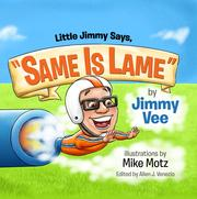 "Little Jimmy Says, ""Same Is Lame"" by Jimmy Vee"