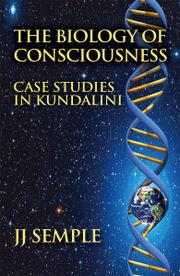 The Biology of Consciousness by JJ Semple
