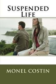 Suspended Life by Monel Costin