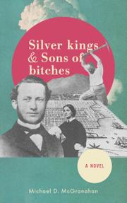 Silver Kings & Sons of Bitches by Michael McGranahan