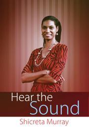 Hear the Sound  by Shicreta Murray