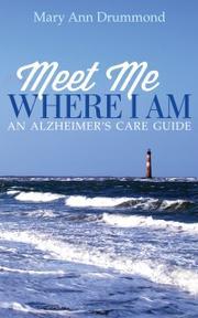 Meet Me Where I Am by Mary Ann Drummond