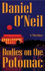 Bodies on the Potomac by Daniel O'Neil