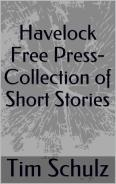 Havelock Free Press—Collection of Short Stories by Tim Schulz