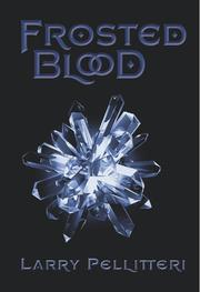 FROSTED BLOOD by Larry Pellitteri