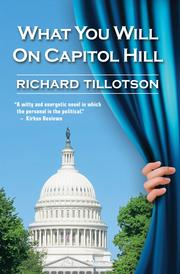 WHAT YOU WILL ON CAPITOL HILL by Richard Tillotson