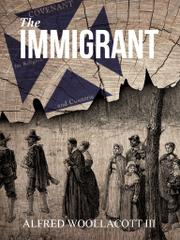 THE IMMIGRANT by Alfred Woollacott III