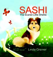 SASHI, THE SCARED LITTLE SHELTIE by Linda Greiner