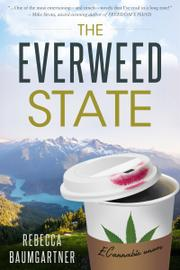 THE EVERWEED STATE by Rebecca Baumgartner