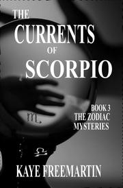 THE CURRENTS OF SCORPIO by Kaye Freemartin
