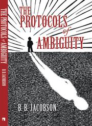 THE PROTOCOLS OF AMBIGUITY by B.B. Jacobson