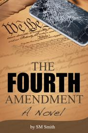 THE FOURTH AMENDMENT by SM Smith