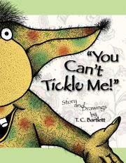 """You Can't Tickle Me!"" by T.C. Bartlett"