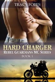 HARD CHARGER by Tracy Fobes
