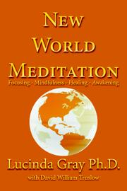 NEW WORLD MEDITATION by Lucinda Gray