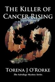 THE KILLER OF CANCER RISING by Torena O'Rorke