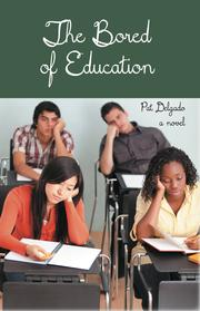 THE BORED OF EDUCATION by Pat Delgado