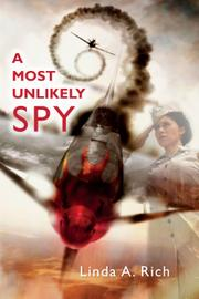 A MOST UNLIKELY SPY by Linda A. Rich