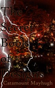 The Secret Book of Designs by Catamount Mayhugh