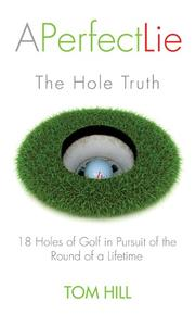 A Perfect Lie: The Hole Truth by Tom Hill